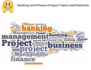 Banking and Finance Project Topics PDF and Materials in Nigeria